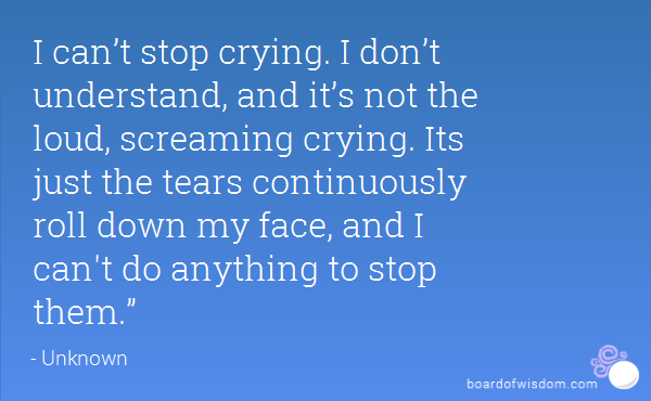 I Can T Stop Crying Google Search Crying Stop Crying Hatred