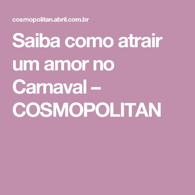 Saiba como atrair um amor no Carnaval – COSMOPOLITAN