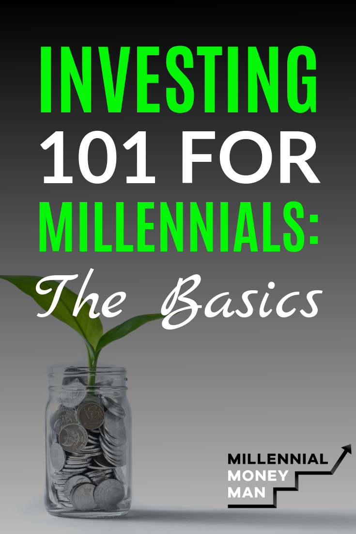 Investing 101 For Millennials The Basics Investing Investing