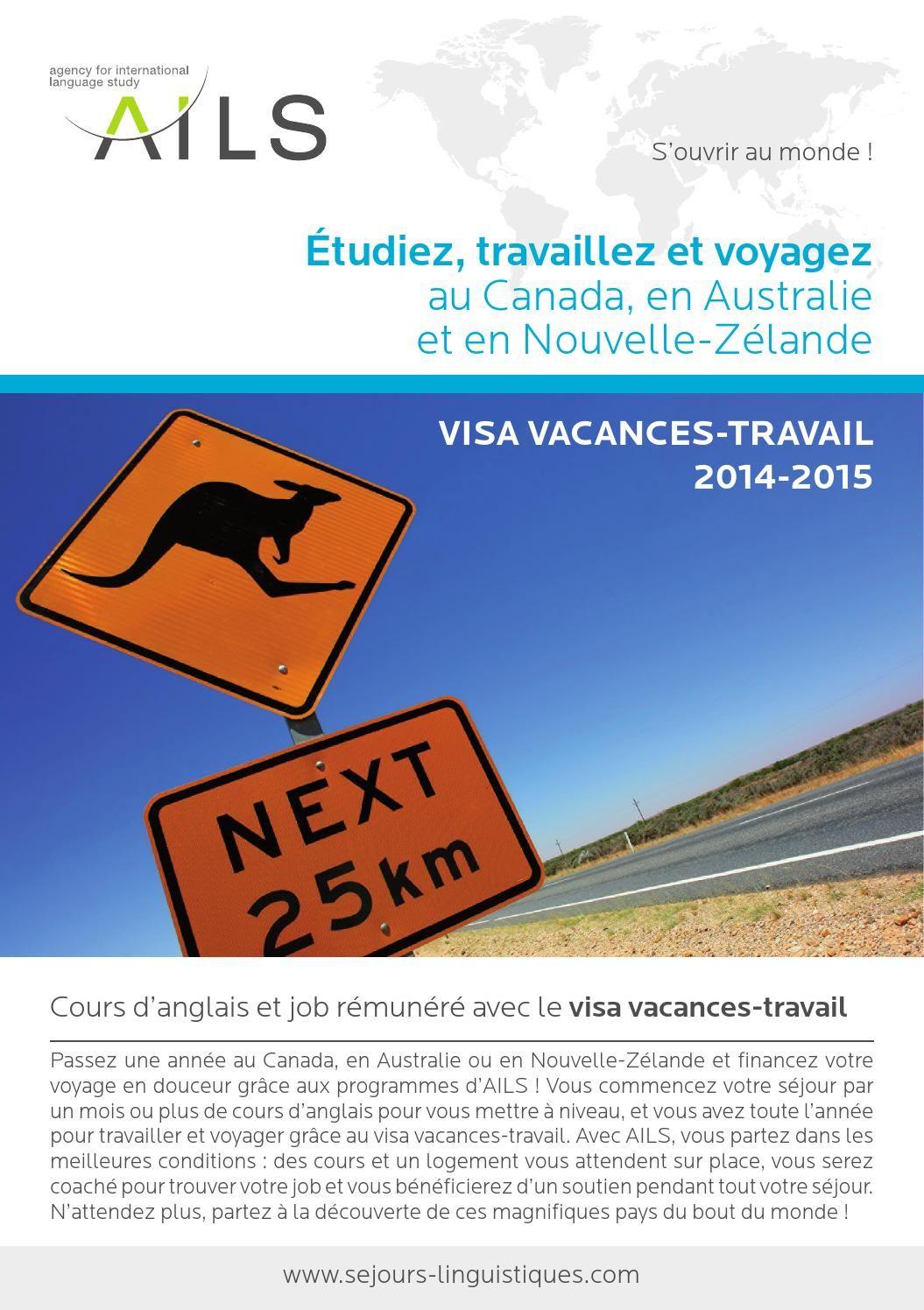 Etudiants et Adultes - Visa Vacances Travail - AILS 2014  Cours d'anglais et job. Étudiez, travaillez et voyagez au Canada, en Australie et en Nouvelle-Zélande.