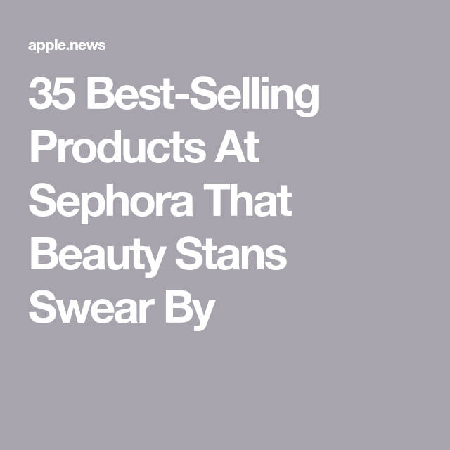 349f7c838c1 35 Best-Selling Products At Sephora That Beauty Stans Can't Get ...