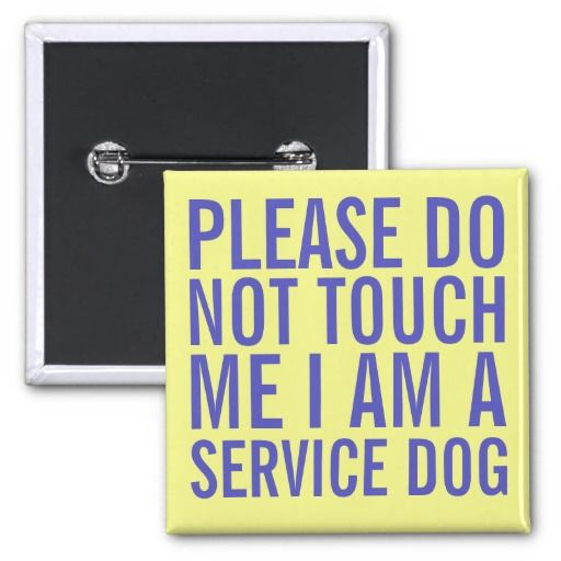 do not touch me I am a service dog pin back buttons