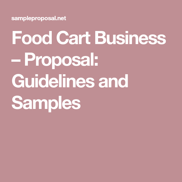 Food Cart Business Proposal Guidelines And Samples Biz