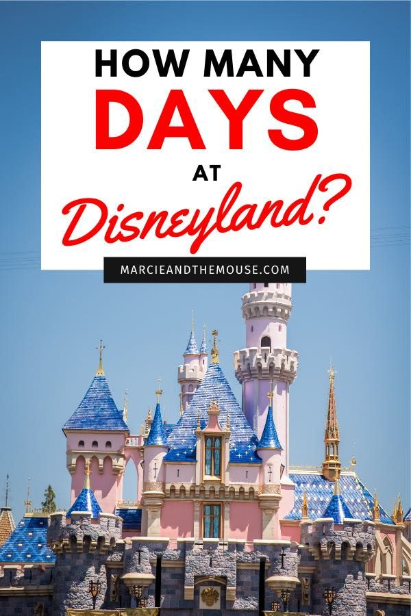 How Many Days Do you Need at Disneyland? This post details ...