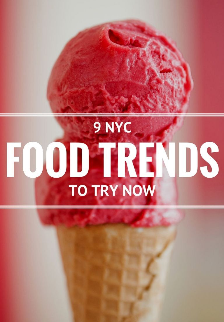 9 NYC Food Trends to Try Now New York City