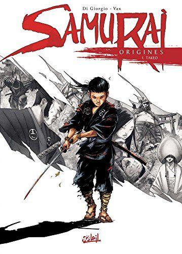 Samurai Origines T01 - Takeo de Jean-François Di Giorgio   www
