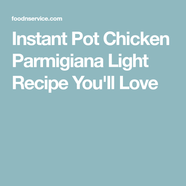Instant Pot Chicken Parmigiana Recipe Instant Pot Chicken Chicken Parmigiana Light Recipes