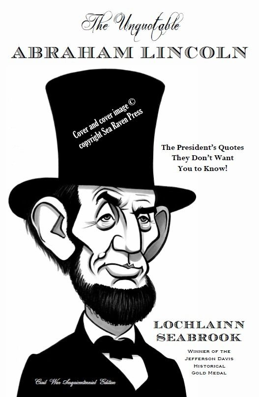 The Unquotable Abraham Lincoln The President s Quotes They