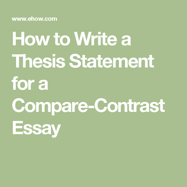 How To Write A Thesis Statement For A Comparecontrast Essay  How To Write A Thesis Statement For A Comparecontrast Essay