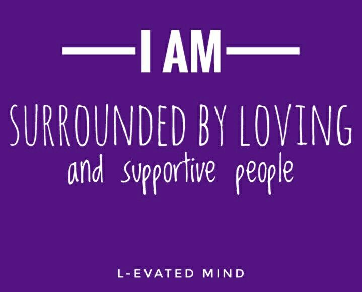 Surrounded By Love Quotes: Daily Affirmation: I Am Surrounded By Loving And