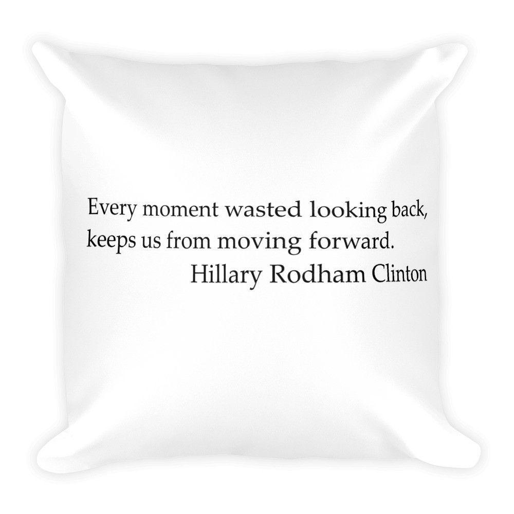 Hillary Rodham Clinton Quote Square Pillow