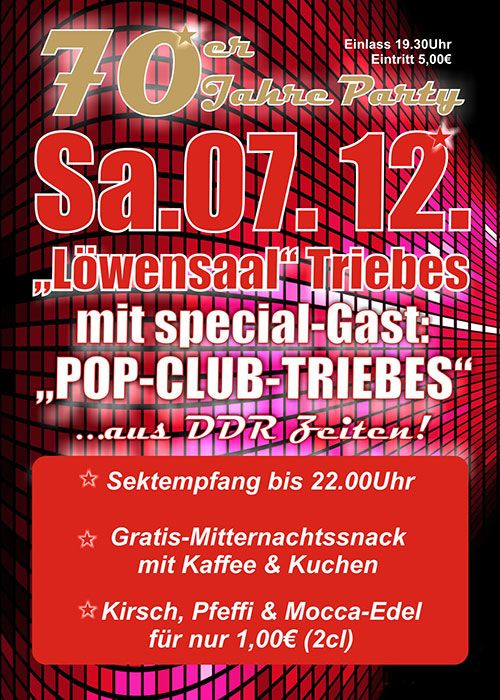 07.12.2013 - 70er Party - Löwensaal Triebes