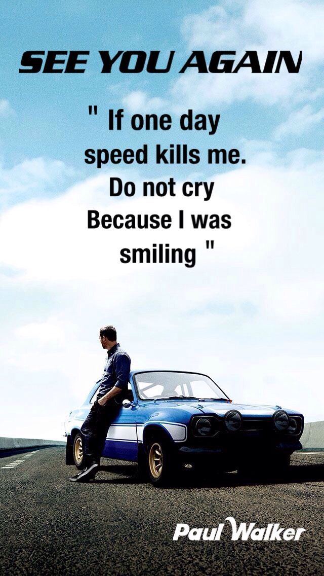 See You Again Paul Walker Paul Walker Speed Kills Walker
