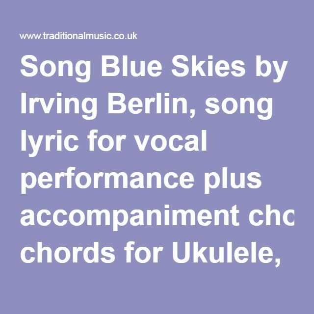 Song Blue Skies By Irving Berlin Song Lyric For Vocal Performance