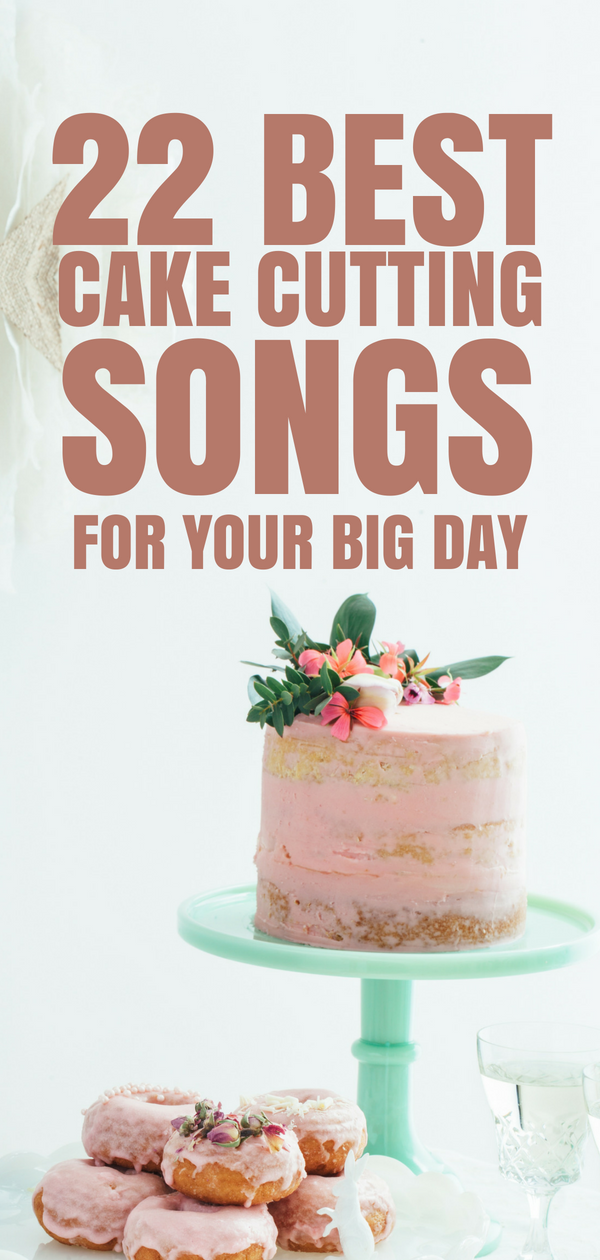 22 Best Cake Cutting Songs For Your Big Day Weddingdings