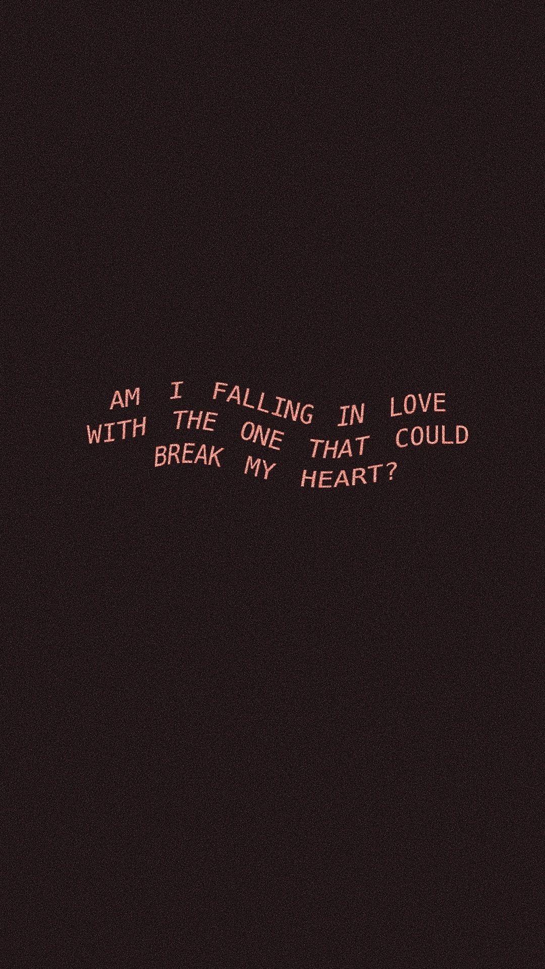 Dua Lipa Break My Heart Iphone Background Wallpaper Graphic My Heart Is Breaking Simple Love Quotes Broken Heart Wallpaper Broken hearted lock screen love quotes