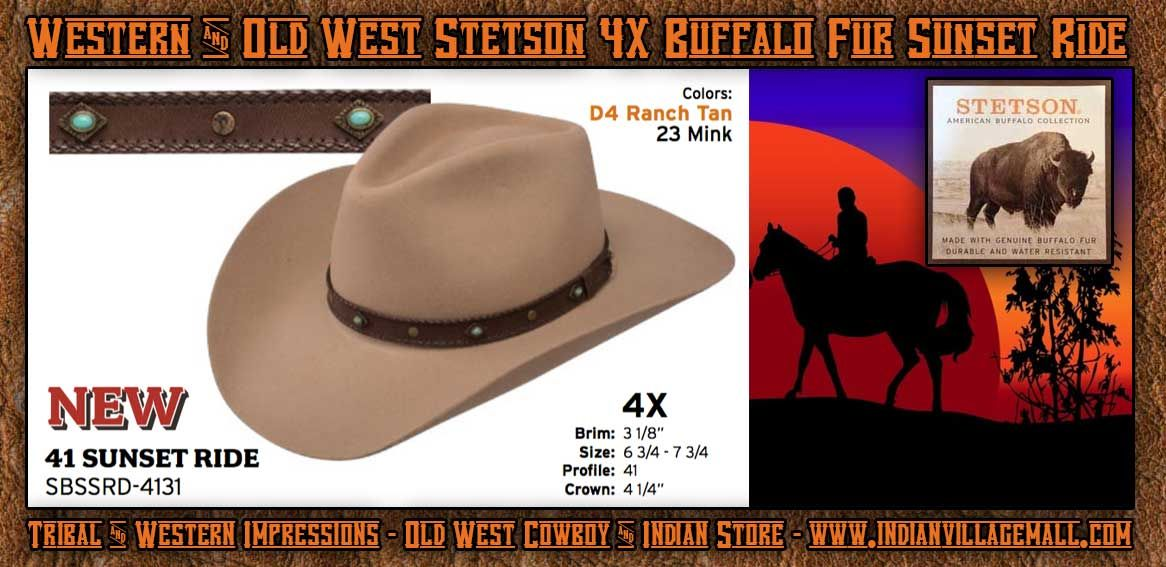 Stetson 4X Buffalo Fur Sunset Ride Western Hat from Tribal And Western  Impressions - Old West Cowboy And Indian Store - www.indianvillagemall.com a6abbfc7629