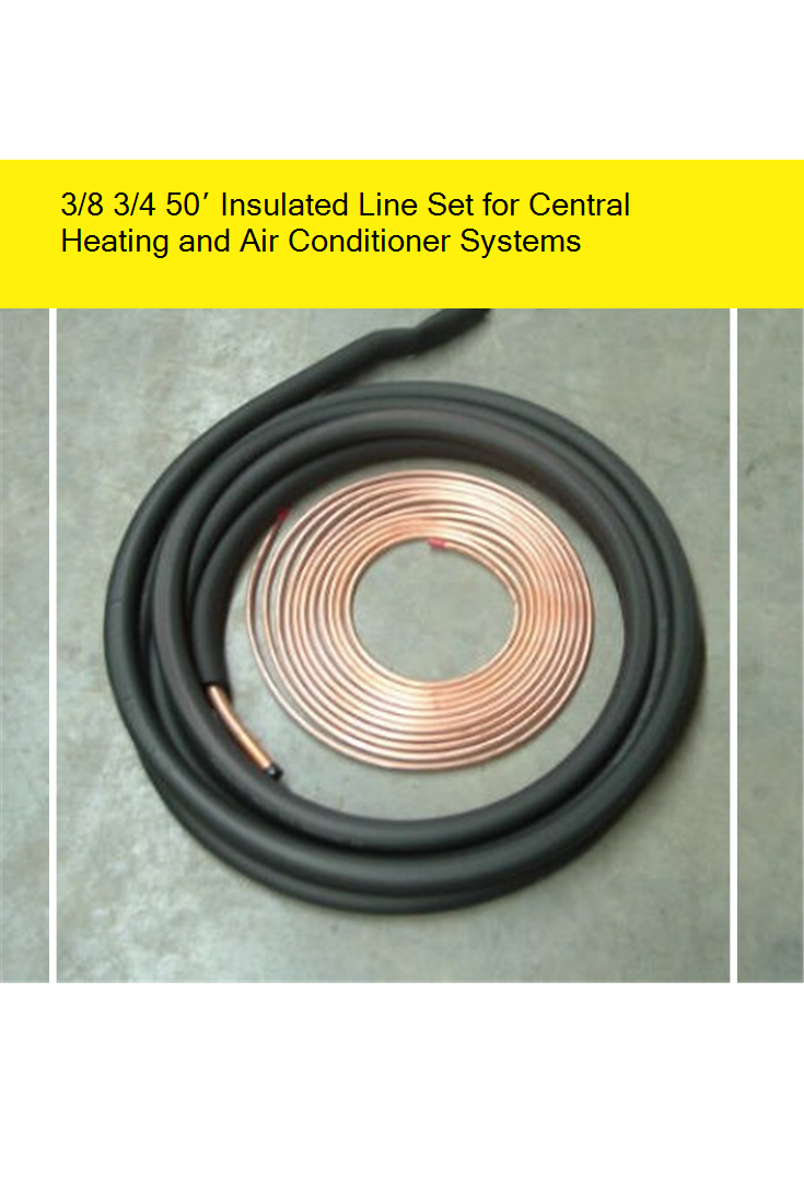 3/8 3/4 50′ Insulated Line Set for Central Heating and Air