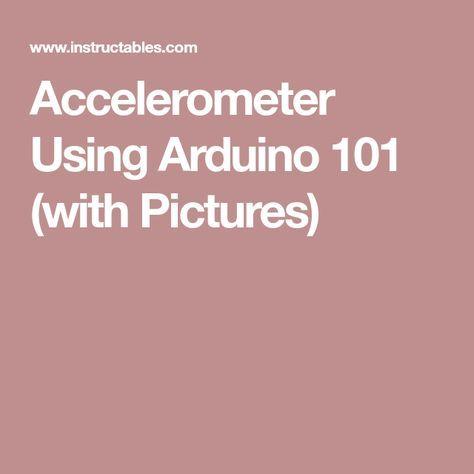Accelerometer Using Arduino 101   Arduino Raspberry Pi