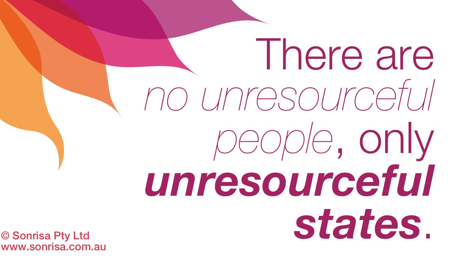 """NLP Presupposition No. 9: """"People have all the resources ..."""