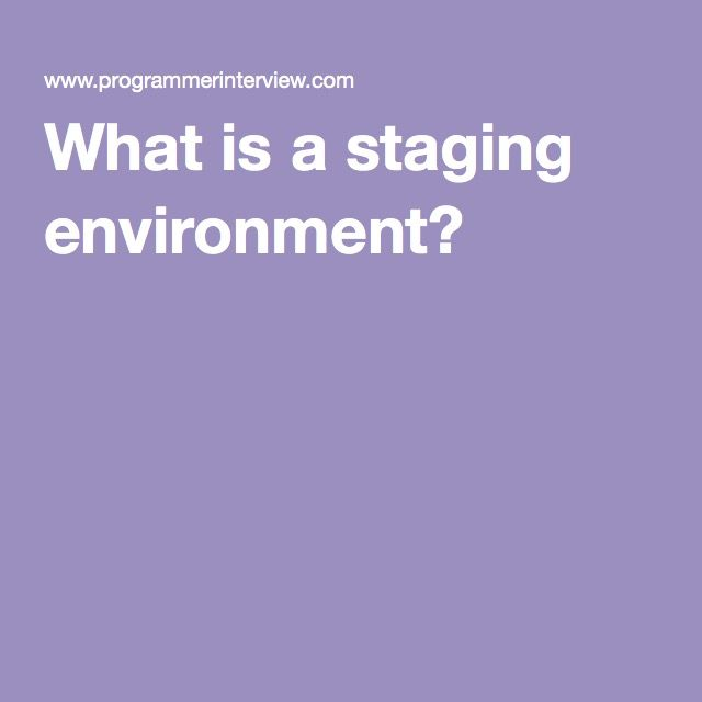 What is a staging environment?