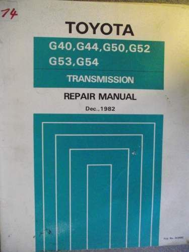 Toyota Transmission Repair Manual G40 G44 G50 G52 G53 G54 1982
