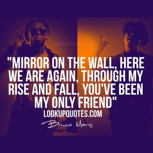 Mirror on the wall, here we are again, Through my rise and fall, - Mirror On The Wall, Here We Are Again, Through My Rise And Fall