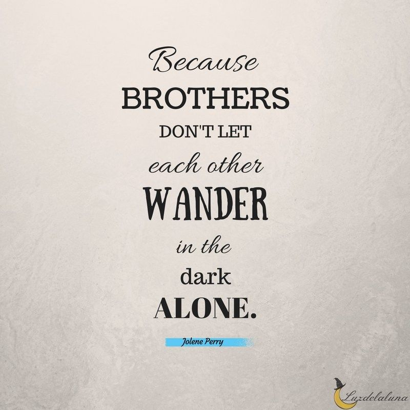 Brotherhood Quotes Sayings Brothers Brother Quotes Brotherhood Quotes Twin Quotes