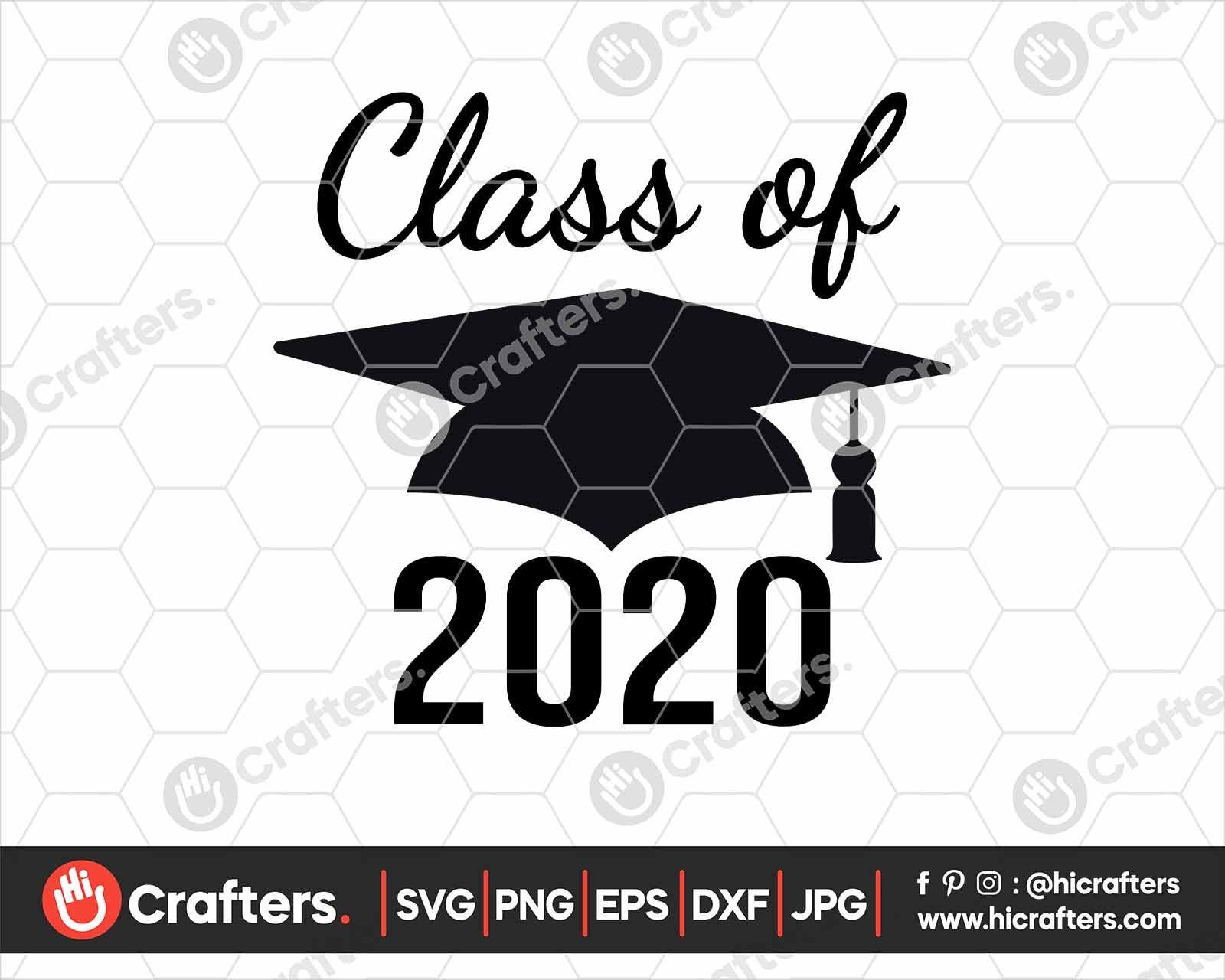 Class Of 2020 SVG, 2020 Graduation SVG PNG Hi Crafters