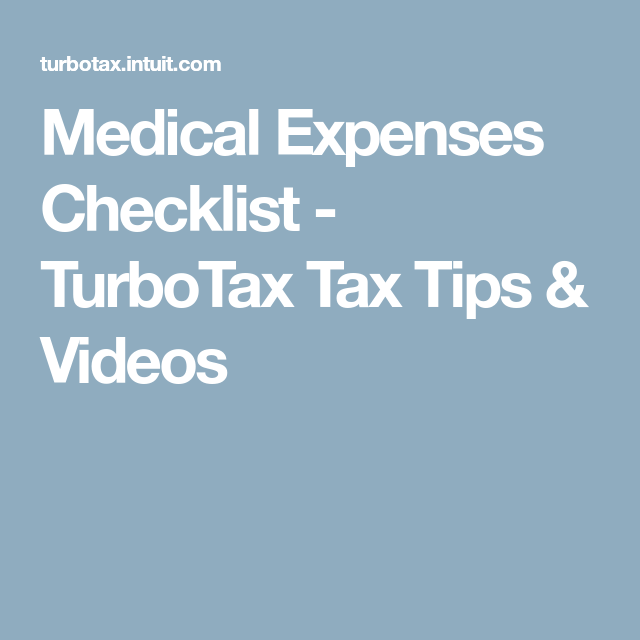 Medical Expenses Checklist - TurboTax Tax Tips & Videos ...