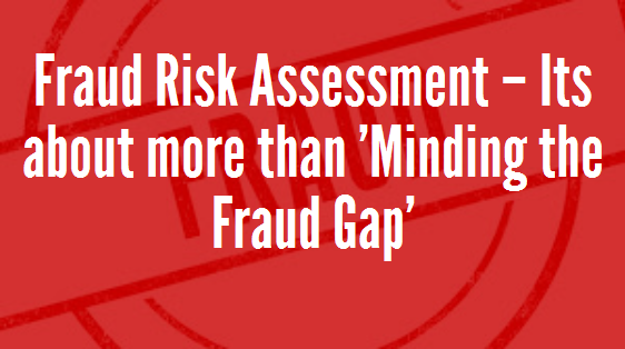 Fraud Risk Assessment  Its About More Than Minding The Fraud