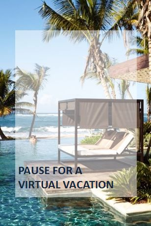Pause for a Virtual Vacation