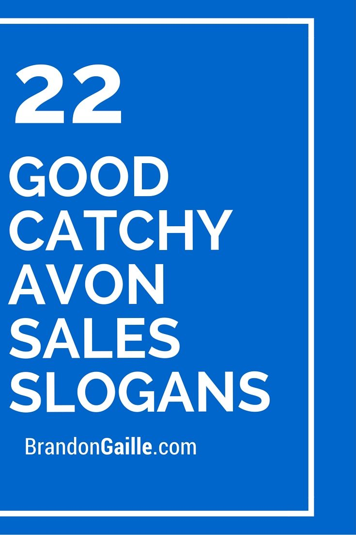 Furniture advertising slogans - 22 Good Catchy Avon Sales Slogans