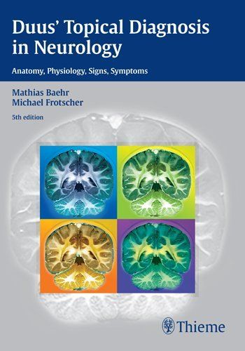 Duus Topical Diagnosis In Neurology Anatomy Physiology Signs Symptoms By Mathias Baehr Http Www Amazon Com Dp 3136128052 Neurology Diagnosis Physiology