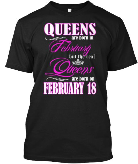 049cfd06 Birthday Queens Are Born On February 18 | Queens February Gifts ...