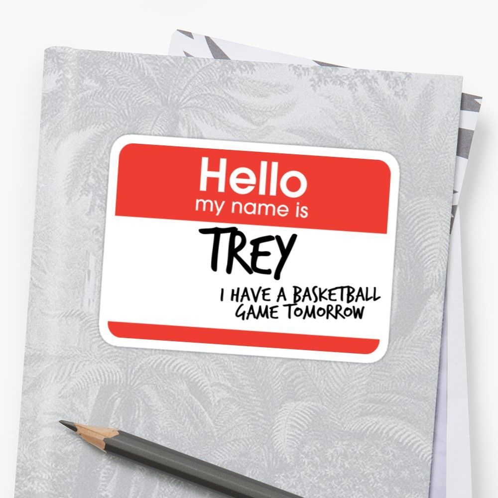 Hi My Names Trey I Have A Basketball Game Tomorrow Also Buy