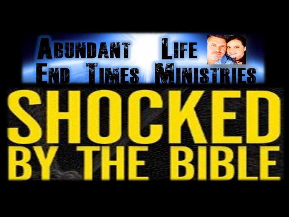 (SHOCKED BY THE BIBLE!) SCRIPTURUAL PROOFS OF END TIME PROPHECIES OF THE...