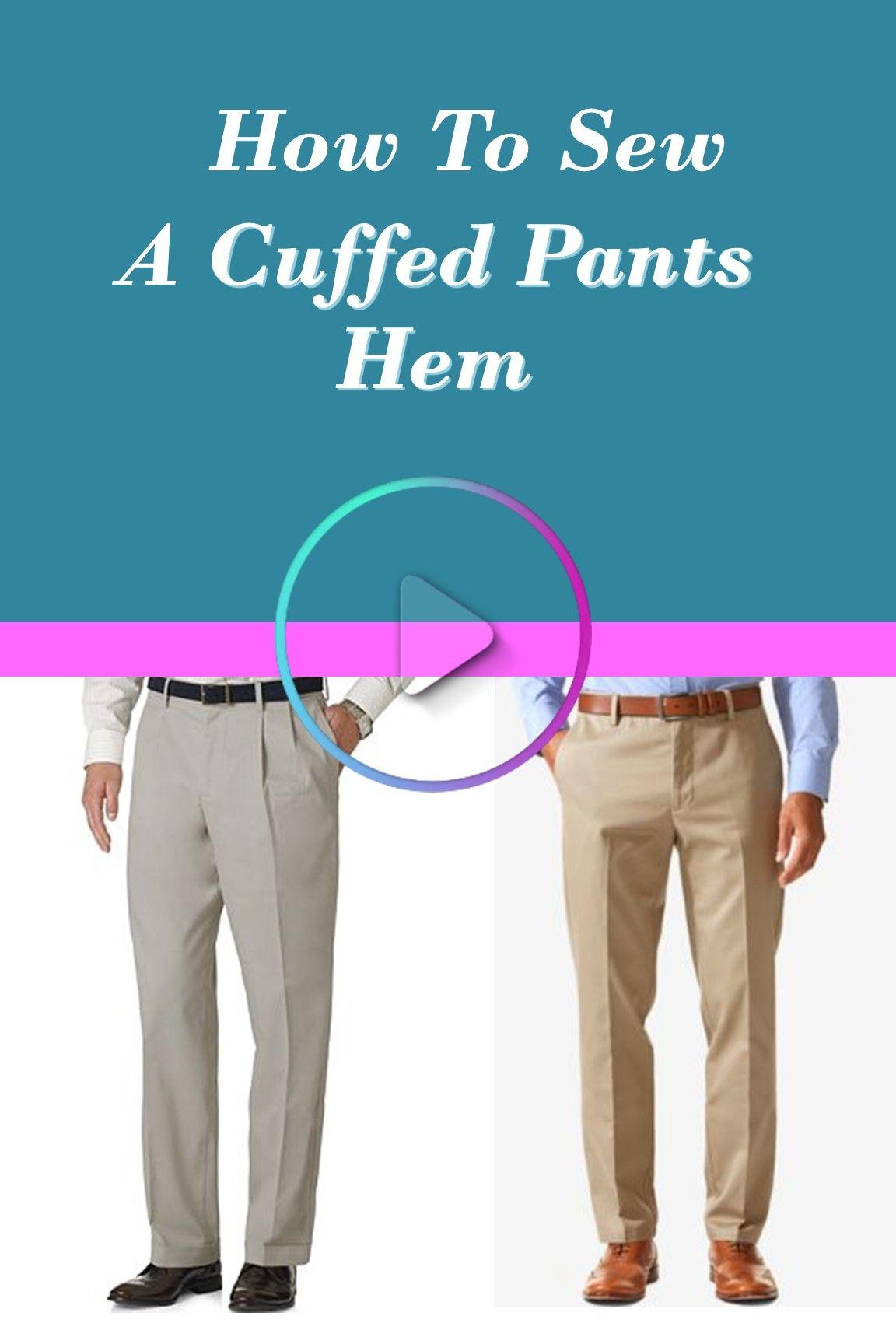 How To Hem Pants With A Cuff Cuff Pants Like A Pro Pants Hem Cuff Cuffedhem Cuffed Pants How To Hem Pants Pants