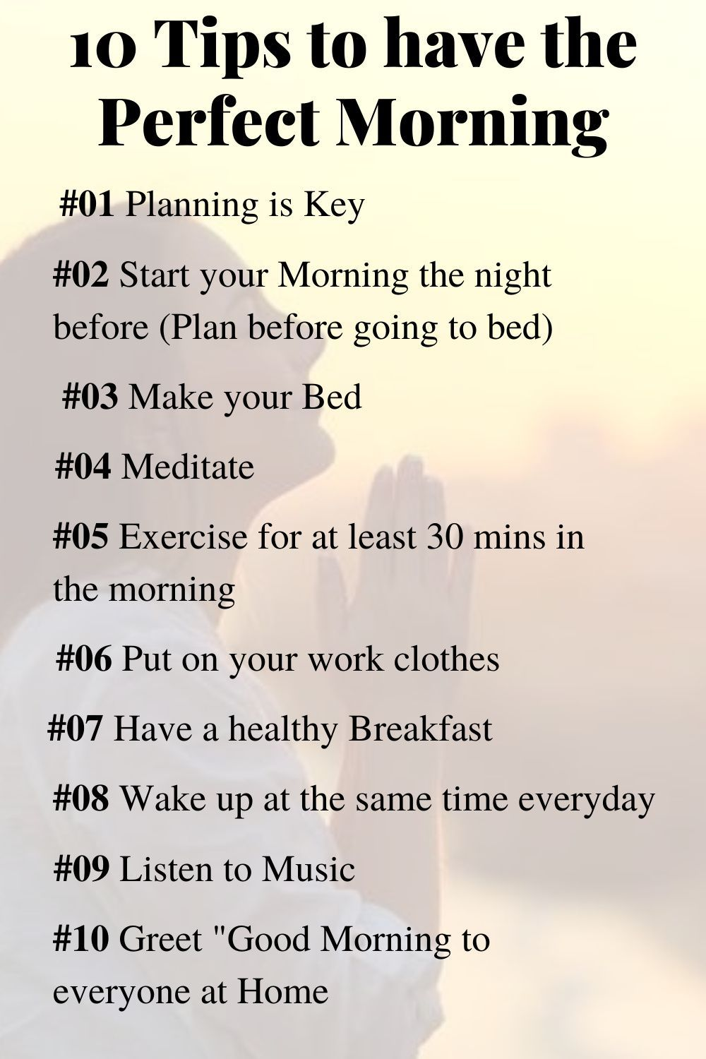 More often than not, we struggle to have a good and productive morning. Some of us just aren't able to get up on time. Some others have a problem of staying awake once they have gotten out of the bed. I happen to have a set of 10 tried and tested tips that will help you have a perfect morning which will then aide you in conquering the rest of the day.  #productivitytips #stayingactive #morningmantras