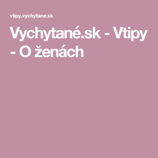 Vychytané.sk - Vtipy - O ženách