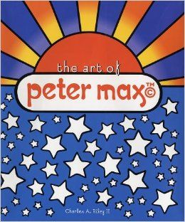 The Art of Peter Max: Charles A. Riley II, Peter Max: 9780810932708: Amazon.com: Books