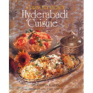 A princely legacy hydrabadi cuisine by pratibha karan food princely legacy hyderabadi cuisine pratibha karan pratibha karan 9788172233181 amazon books forumfinder Images