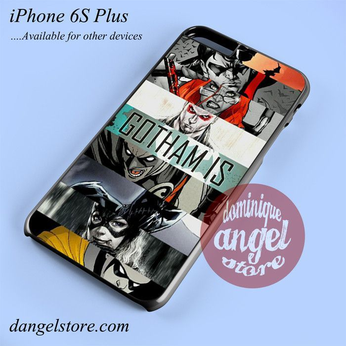 Batman _ Gotham Is... Phone case for iPhone 6S Plus and another iPhone devices