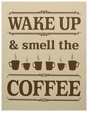 wake_up_smell_the_coffee