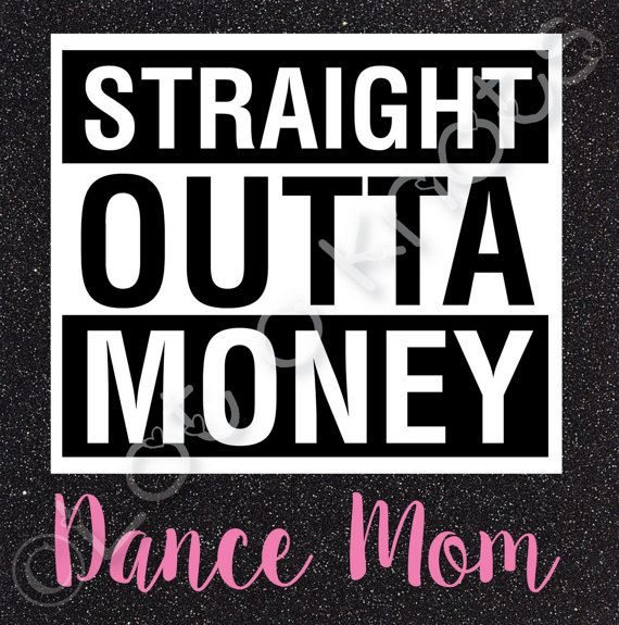 00197c6c1 Silhouette Cameo Software, Silhouette Projects, Straight Outta Shirts,  Dance Mom Shirts, Money