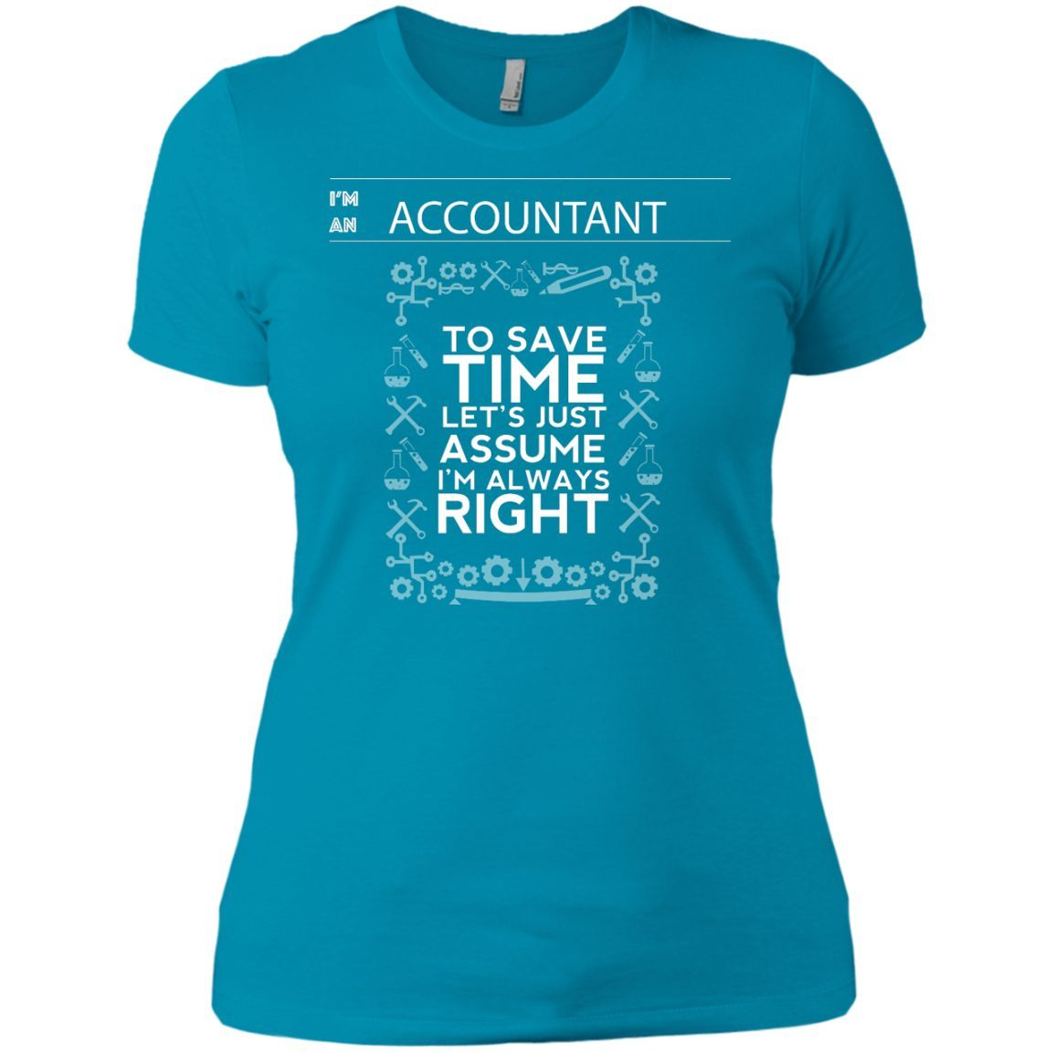 Accountant: Always Right [Novelty Ladies Tee]