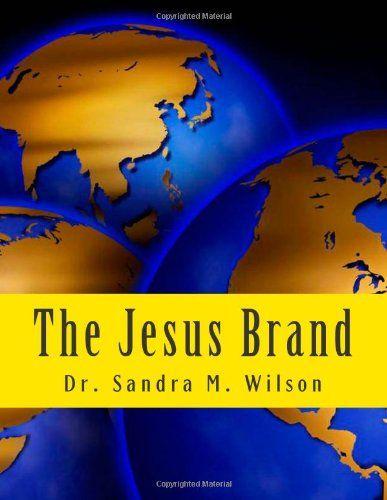 The Jesus Brand by Dr. Sandra Marie Wilson http://www.amazon.com/dp/1475213026/ref=cm_sw_r_pi_dp_Q5N5vb1V06VMF