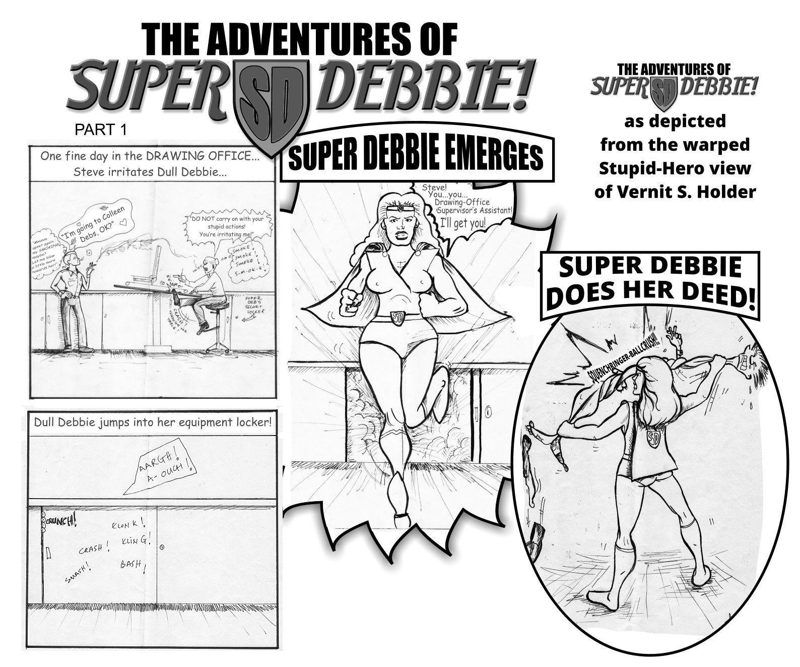 SUPER DEBBIE Part 1
