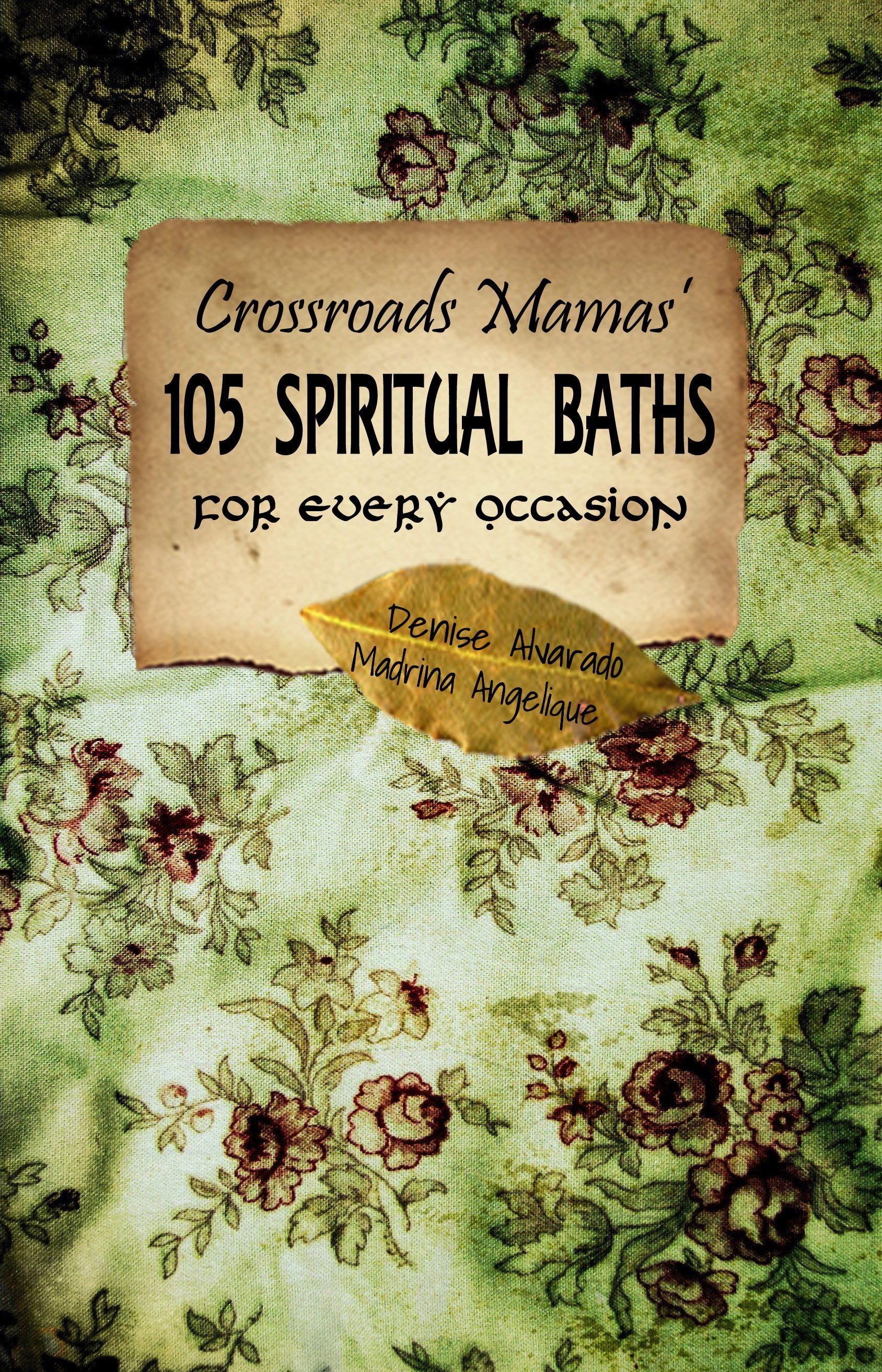 Hoodoo Magick Rootwork: Crossroads Mama's 105 #Spiritual #Baths for