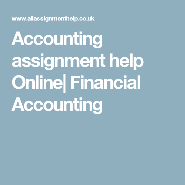 Accounting Assignment Help Online Financial Accounting  All  Accounting Assignment Help Online Financial Accounting